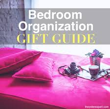 Bedroom Organization by Bedroom Organizing Gift Guide 19 Nifty Ideas For A Beautiful