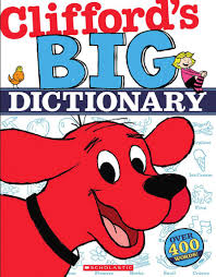 Clifford Halloween Book by Clifford U0027s Big Dictionary By Scholastic Scholastic