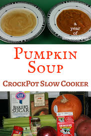 Rachael Ray Curry Pumpkin Soup by Homemade Creamy Pumpkin Soup Crockpot Recipe A Year Of Slow Cooking