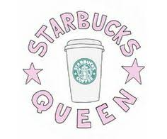 Starbucks Queen Yep Thats Me Lol