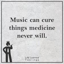 Optimistic Quotes Music Can Cure Things Medicine Never Will