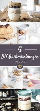 backmischungen im glas 5 geschenke aus der küche