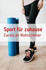 sport für zuhause cardio im wohnzimmer sport für zuhause