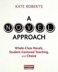 A Novel Approach Whole Class Novels Student Centered Teaching And Choice