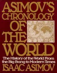 Asimovs Chronology Of The World History From Big Bang To Modern Times