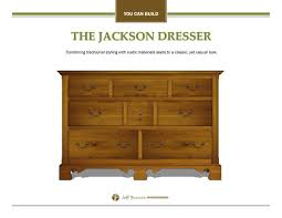 free woodworking plan the jackson dresser jeff branch woodworking