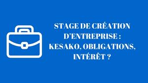 stage creation entreprise chambre des metiers stage de création d entreprise kesako obligations intérêt
