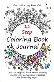 Amazon 12 Step Coloring Book Journal 9781523442713 Pam Vale Books