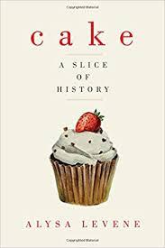 Cake A Slice Of History Hardcover 28 Jun 2017
