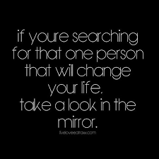 If Your Searching For The Person That Will Change Life