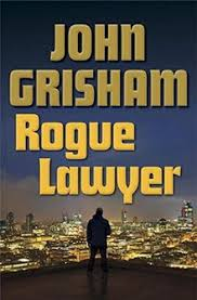 Rogue Lawyer By John Grisham Cover Author