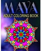 Maya Adult Coloring Books Volume 4 Best Sellers Stress Relief