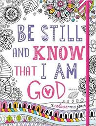 Adult Colouring Book Be Still And Know That I Am God Journal