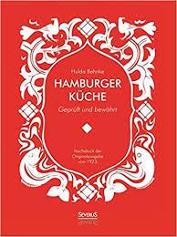 hamburger küche geprüft und bewährt ein kochbuch mit über