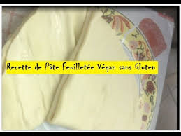 recette pate feuilletee sans gluten recette végan de pâte feuilletée sans gluten ultra rapide
