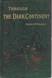 THROUGH THE DARK CONTINENT TWO VOLUME SET Or The Sources Of Nile Around Great Lakes Equatorial Africa And Down Livingstone River To