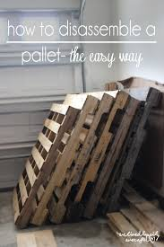 How To Disassemble A Pallet The Easy Way And Other Tips Tricks