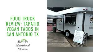100 San Antonio Food Truck Tapatio Vegan Tacos Vegan Review Texas