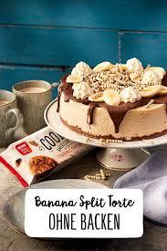 banana split torte ohne backen rezept rezept torte ohne