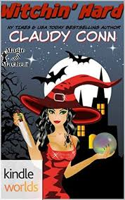 Witchin Hard Magic And Mayhem 2 By Claudy Conn