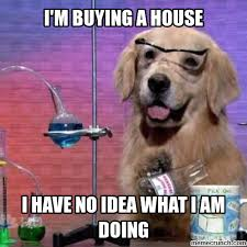 Home Buying Dog Meme First Time