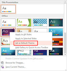 Change the Default Template or Theme in PowerPoint 2013