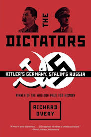 Dictators Hitlers Germany Stalins Russia By Richard Overy