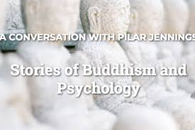 August 2 2018 Stories Of Buddhism And Psychology