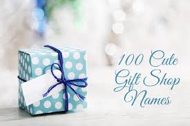 100 Cute Gift Shop Names