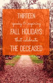 Spanish Countries That Celebrate Halloween by Halloween Isn U0027t The Only One 13 Holidays That Celebrate The Dead