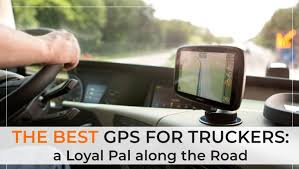 100 Gps For Semi Trucks The Best GPS For Truckers A Loyal Pal Along The Road