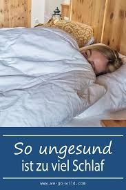 achtung zu viel schlaf ist ungesund schlafen zu lange