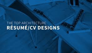 The Top Architecture Resume CV Designs
