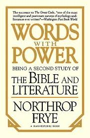 Words With Power Being A Second Study Of The Bible And Literature