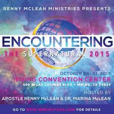 Renny McLean Ministries Presents Encountering The Supernatural 2015