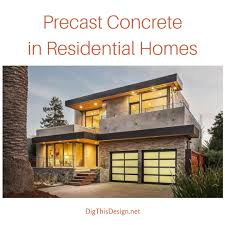 100 Concrete Residential Homes Precast A Future In Dig This