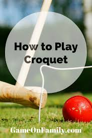 How To Play Croquet | Outdoor Games, Plays And Learning Backyard Games Book A Cort Sinnes Alan May Deluxe Croquet Set Baden The Rules Of By Sunni Overend Croquet Backyard Sei80com 2017 Crokay 31 Pinterest Pool Noodle Soccer Ball Kids Down Home Inspiration Monster Youtube Garden Summer Parties Let Good Times Roll G209 Series Toysrus 10 Diy For The Whole Family Game Night How To Play Wood Mallets 18 Best And Rose Party Images On