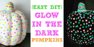Foam Pumpkins Bulk by Diy Glow In The Dark Pumpkins And How I U0027m Learning To Embrace The