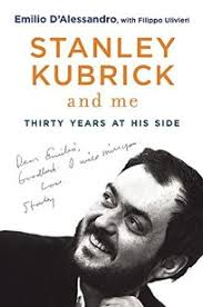 Stanley Kubrick And Me Thirty Years At His Side