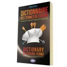 dictionnaire de cuisine dictionnaire des termes de cuisine edition bilingue français