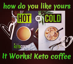 It Works Keto Coffee Takes To Another Level A Much Healthier