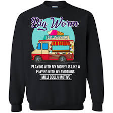 100 Big Worm Ice Cream Truck Playing With My Money Shirt Therockin