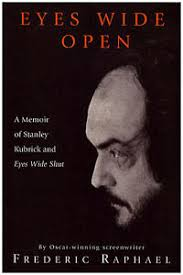 EYES WIDE OPEN A Memoir Of Stanley Kubrick And Eyes Wide Shut