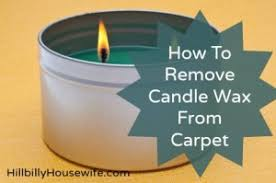 How Remove Wax From Carpet by How To Remove Wax Sns Out Of Carpet Carpet Vidalondon