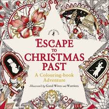 Buy Escape To Christmas Past A Colouring Book Adventure By Good Wives And Warriors From Waterstones Today Click Collect Your Local Or