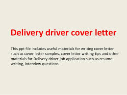 Delivery Driver Cover Letter This Ppt File Includes Useful Materials For Writing Such As Sample