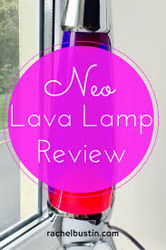 Spencers Lava Lamp Not Working by The Neo Lava Lamp Review And Giveaway Rachel Bustin