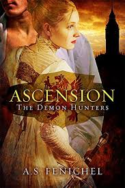 Ascension The Demon Hunters Book 1 By Fenichel AS
