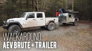 100 Brute Jeep Truck Built 4 Adventure Walkaround AEV And Trailer YouTube