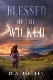 Review Blessed Be The Wicked By D A Bartley